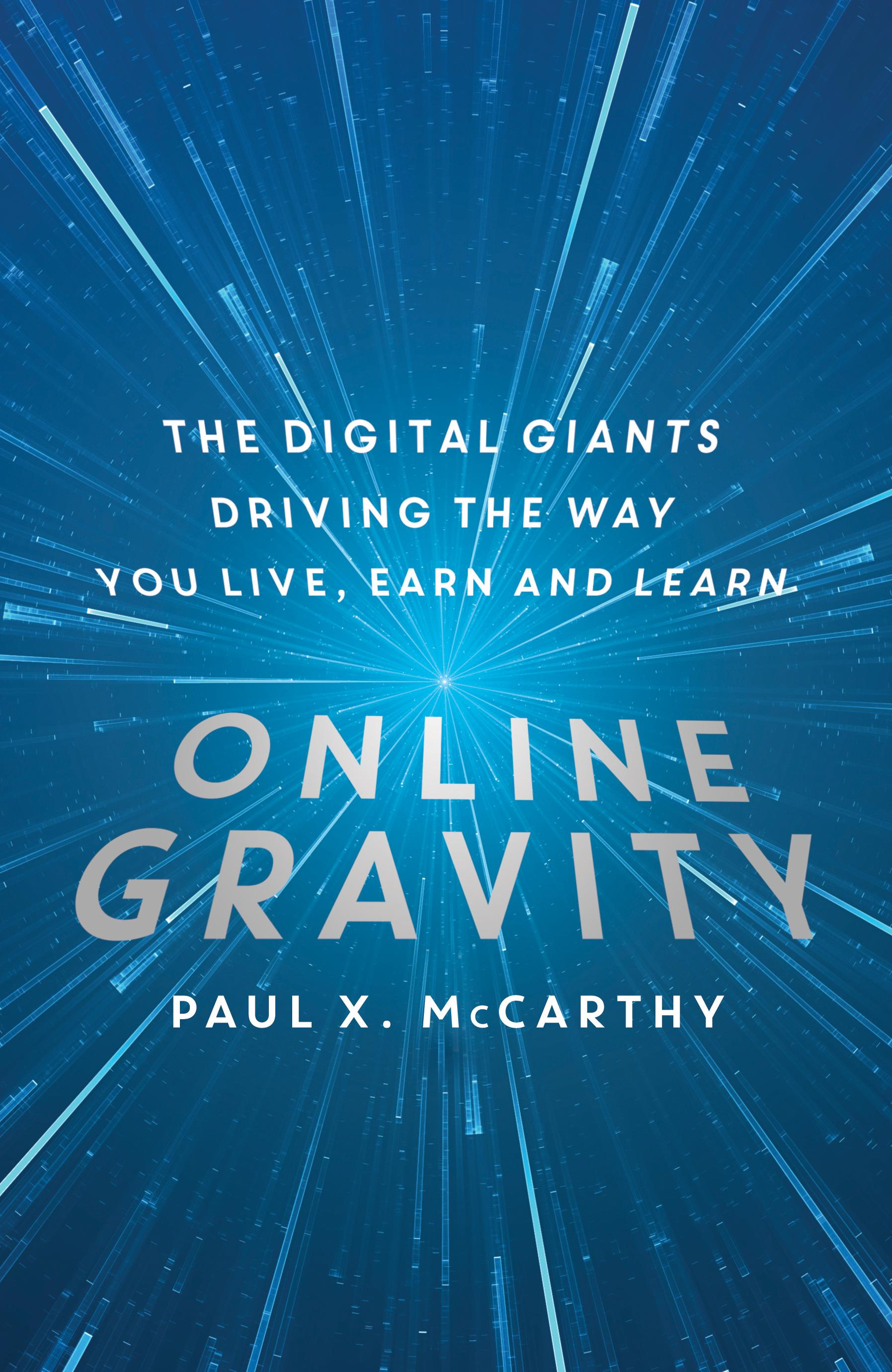 Online Gravity: The Digital Giants Driving the Way You Live, EarnandLearn