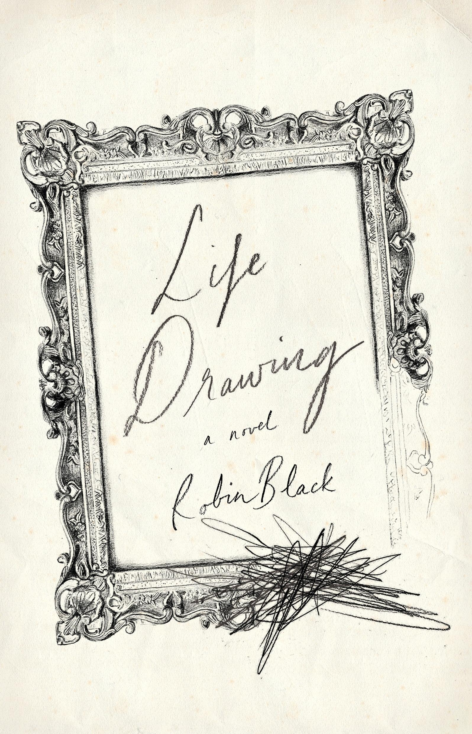 Life Drawing: a novel