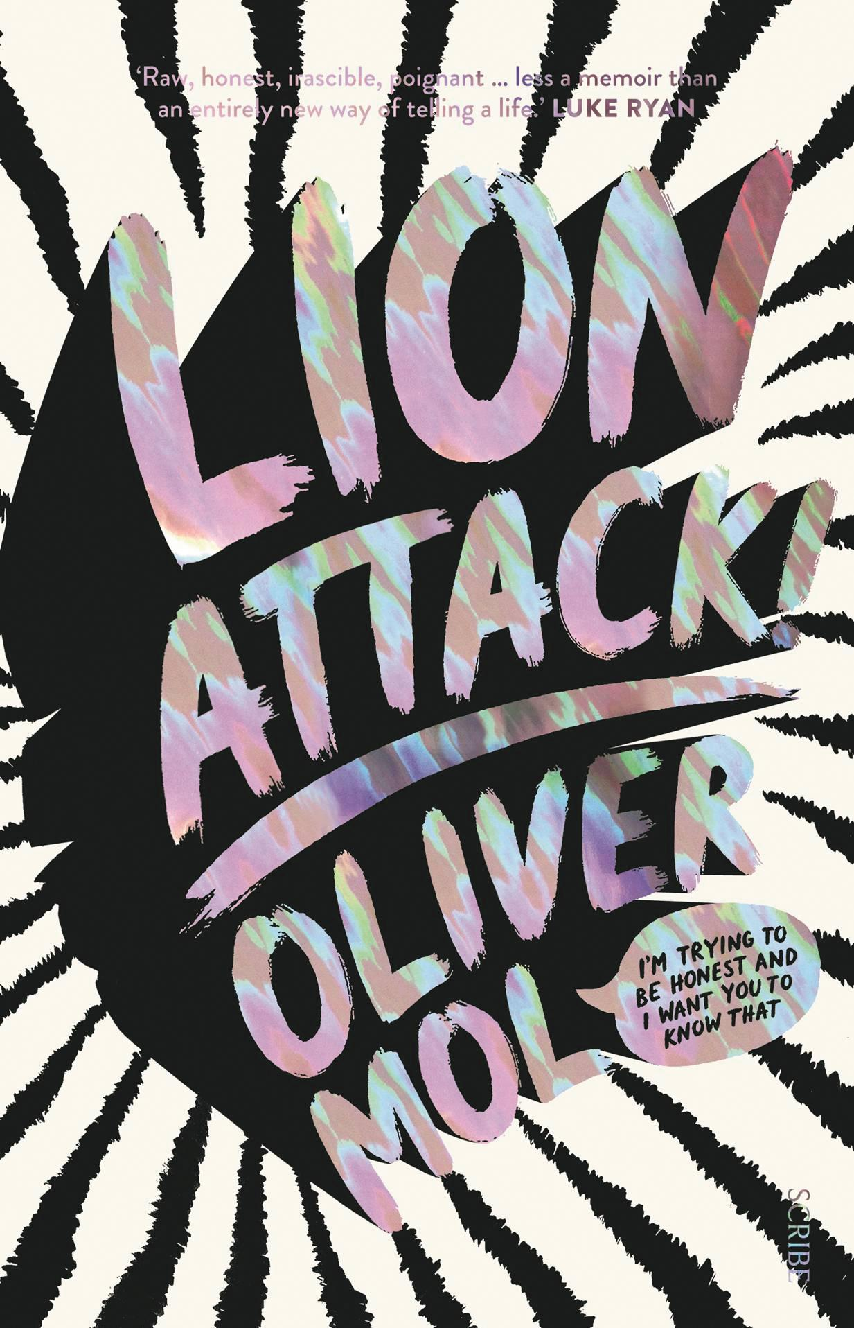 Lion Attack!: I'm trying to be honest and I want you toknowthat