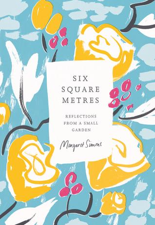 Six Square Metres: Reflections from asmallgarden