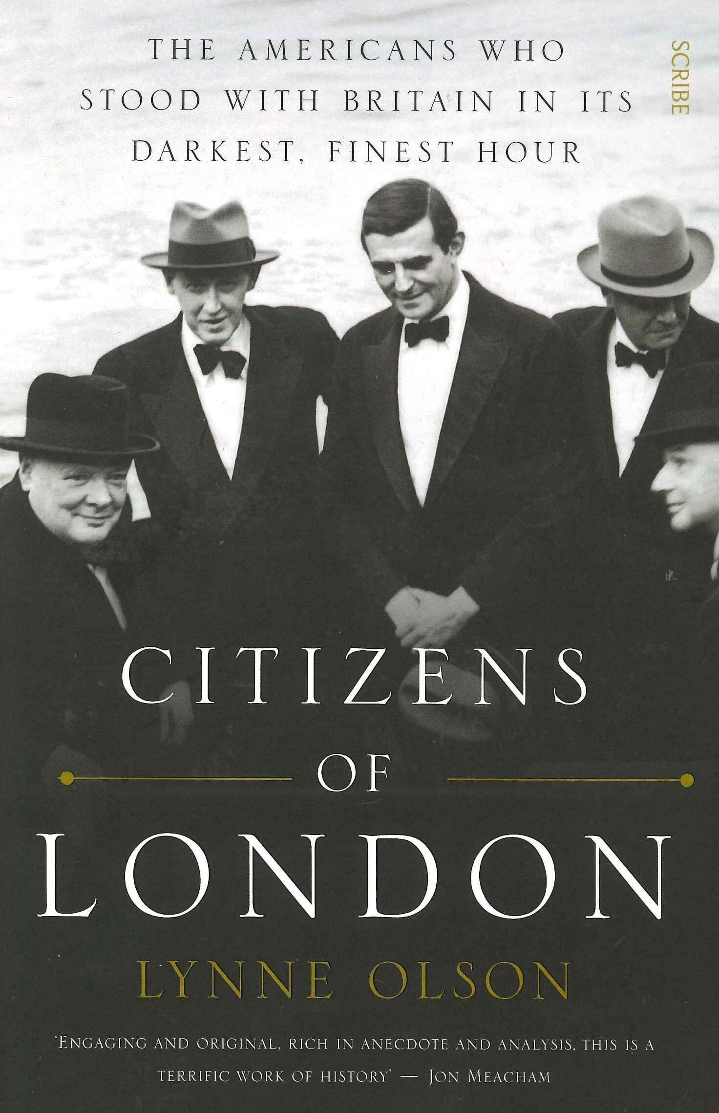 Citizens Of London: The Americans Who Stood With Britain In Its Darkest,FinestHour
