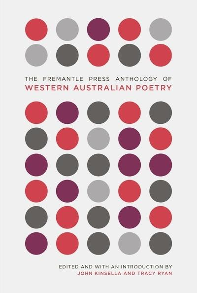 The Fremantle Press Anthology of Western Australian Poetry,