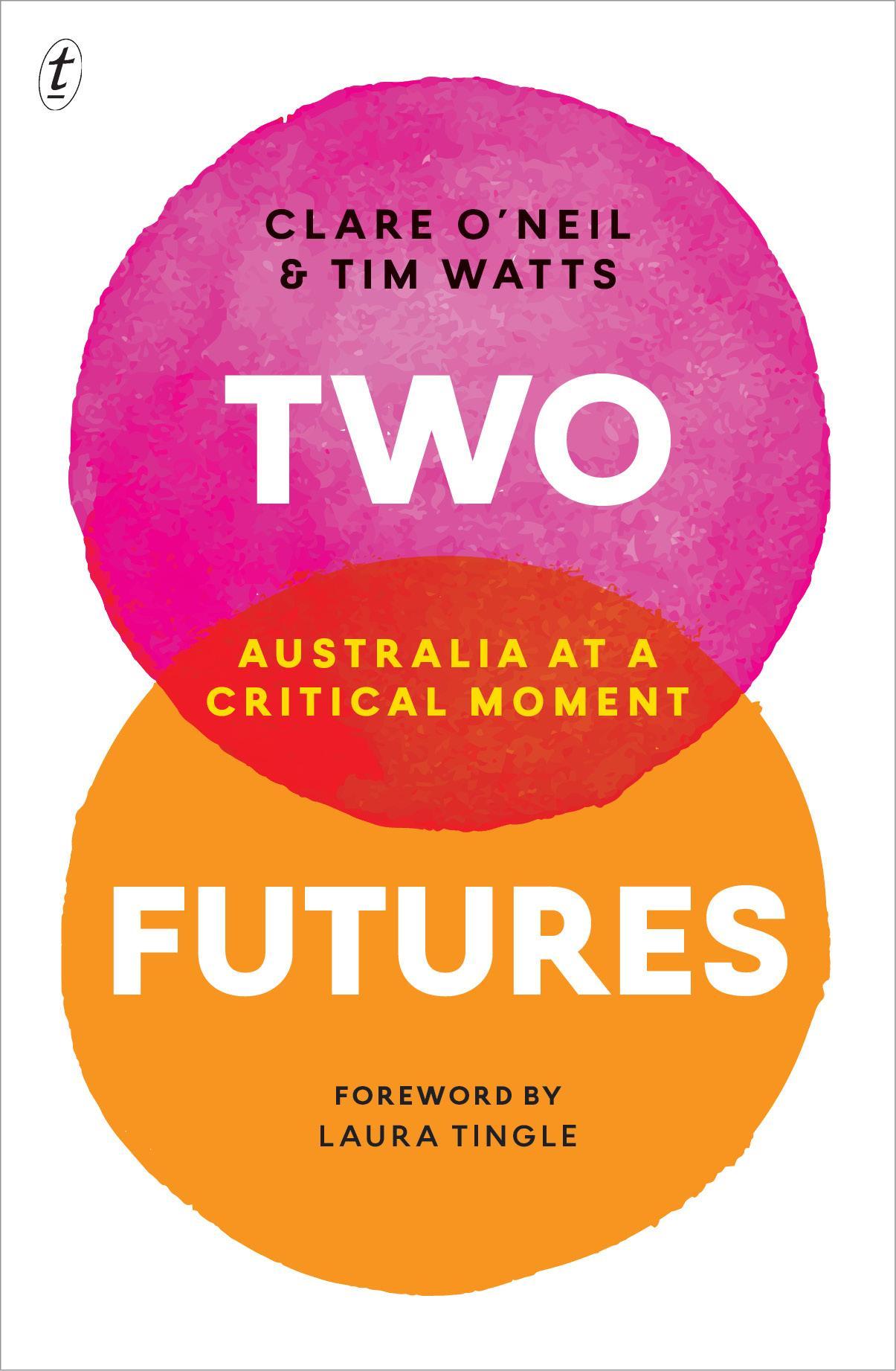 Two Futures: Australia at aCriticalMoment