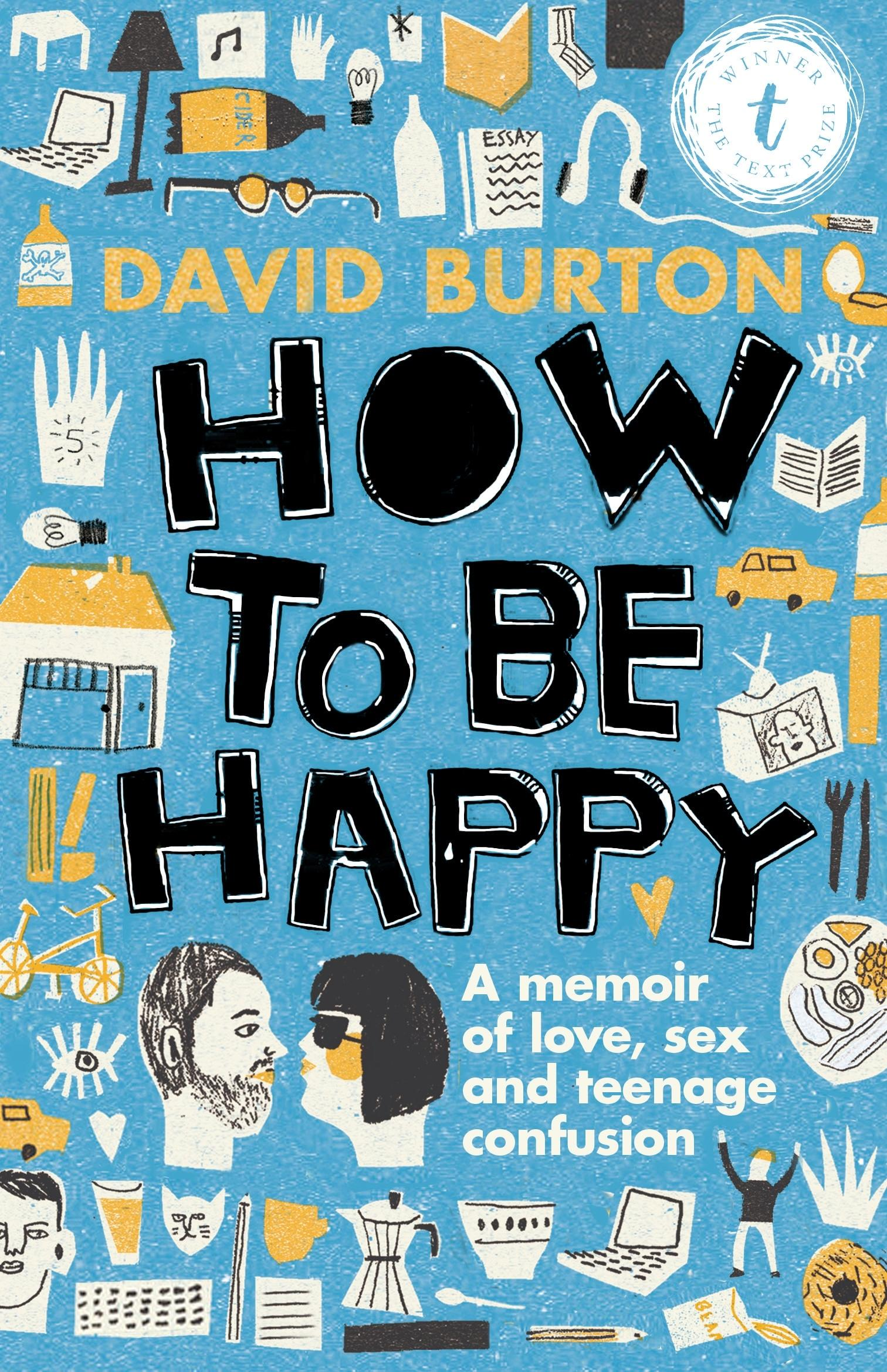How to be Happy: A Memoir of Sex, Love and Teenage Confusion