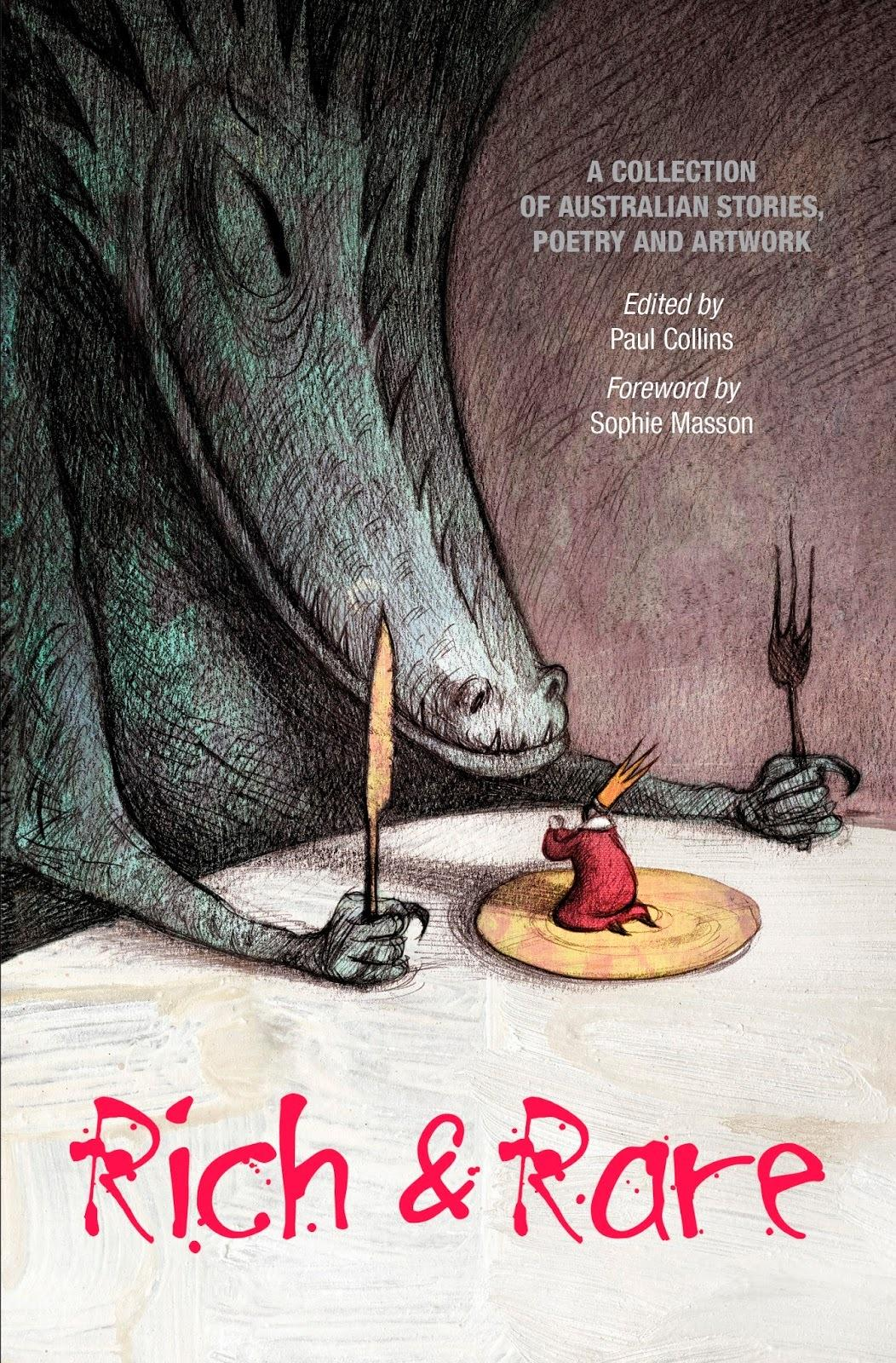 Rich and Rare: A Collection of Australian Stories, Poetry and Artwork Edited byPaulCollins