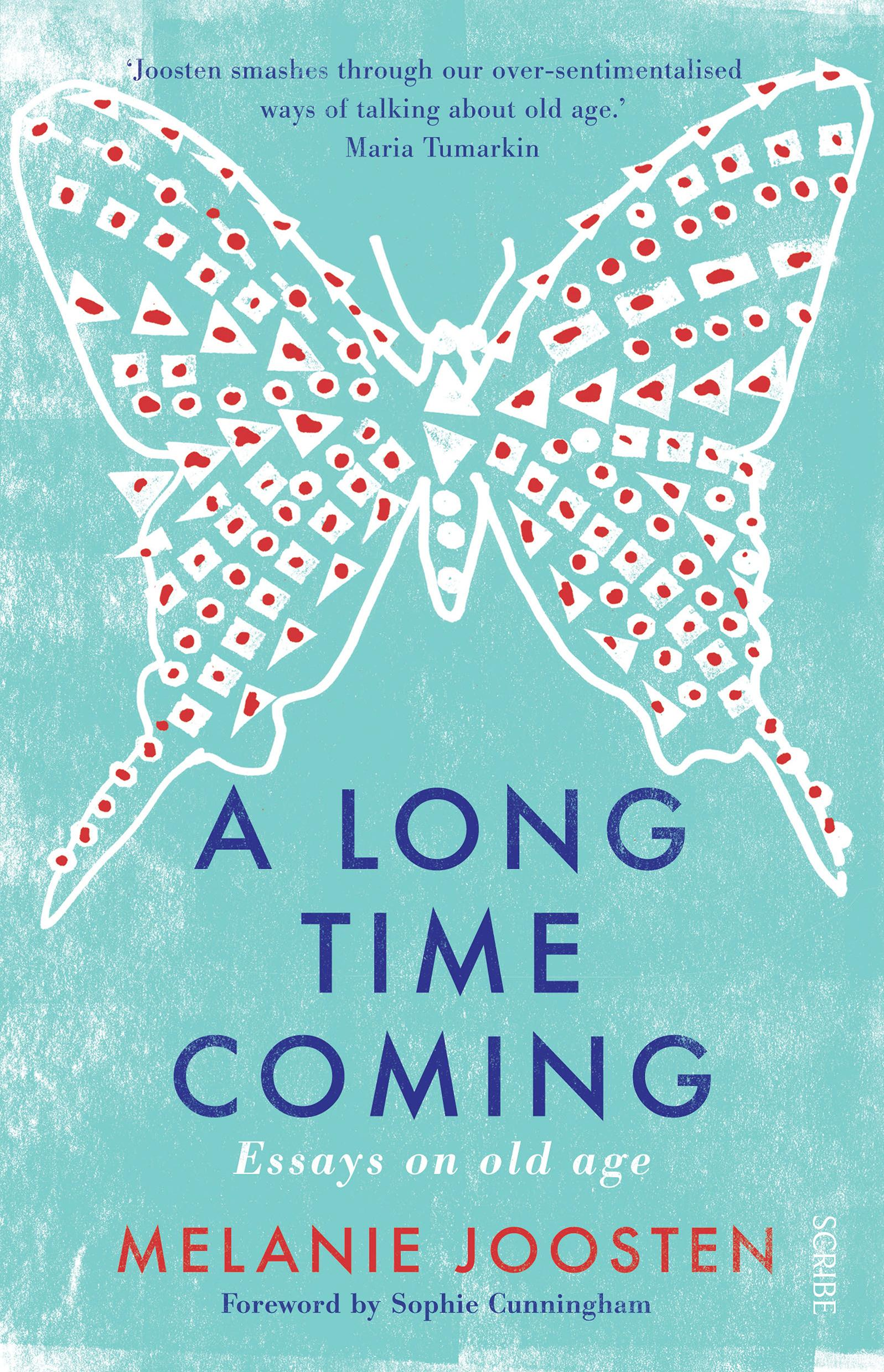 A Long Time Coming: Essays on old age