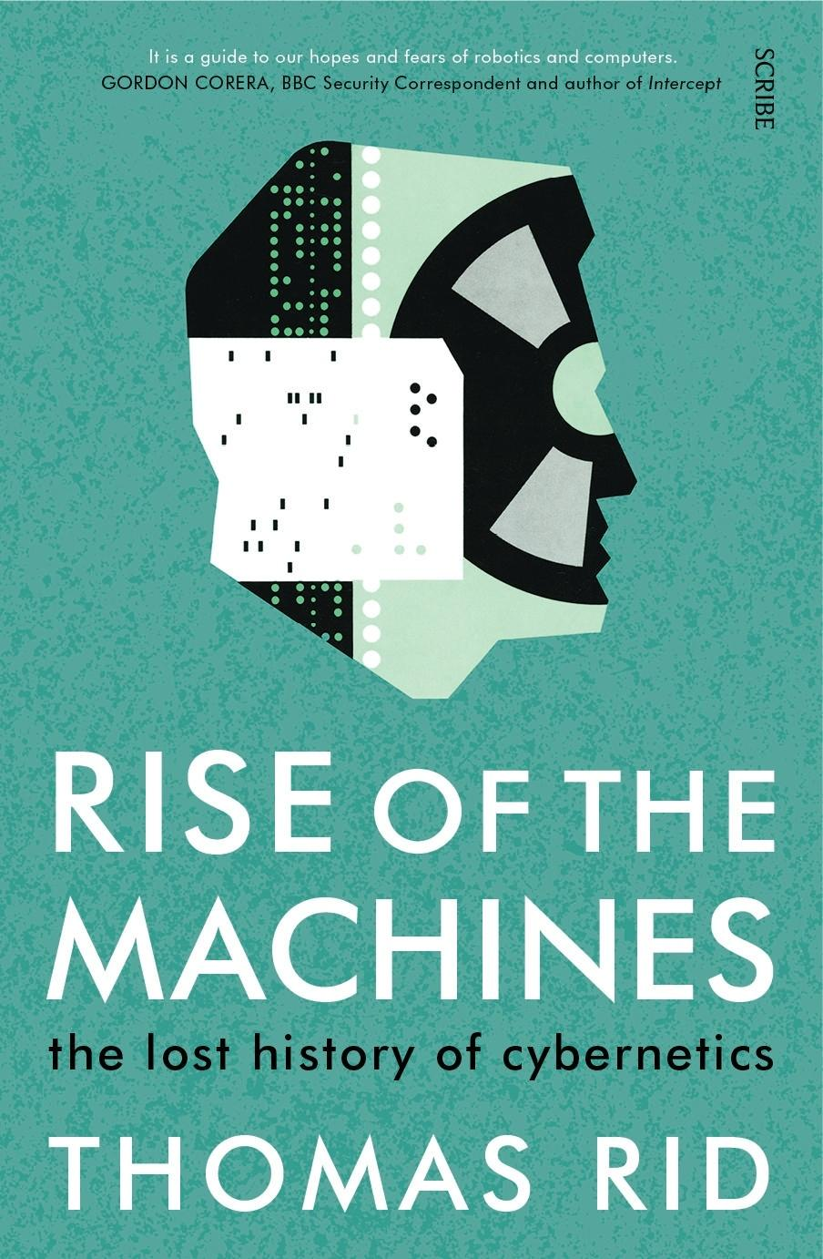 Rise of the Machines: the lost historyofcybernetics