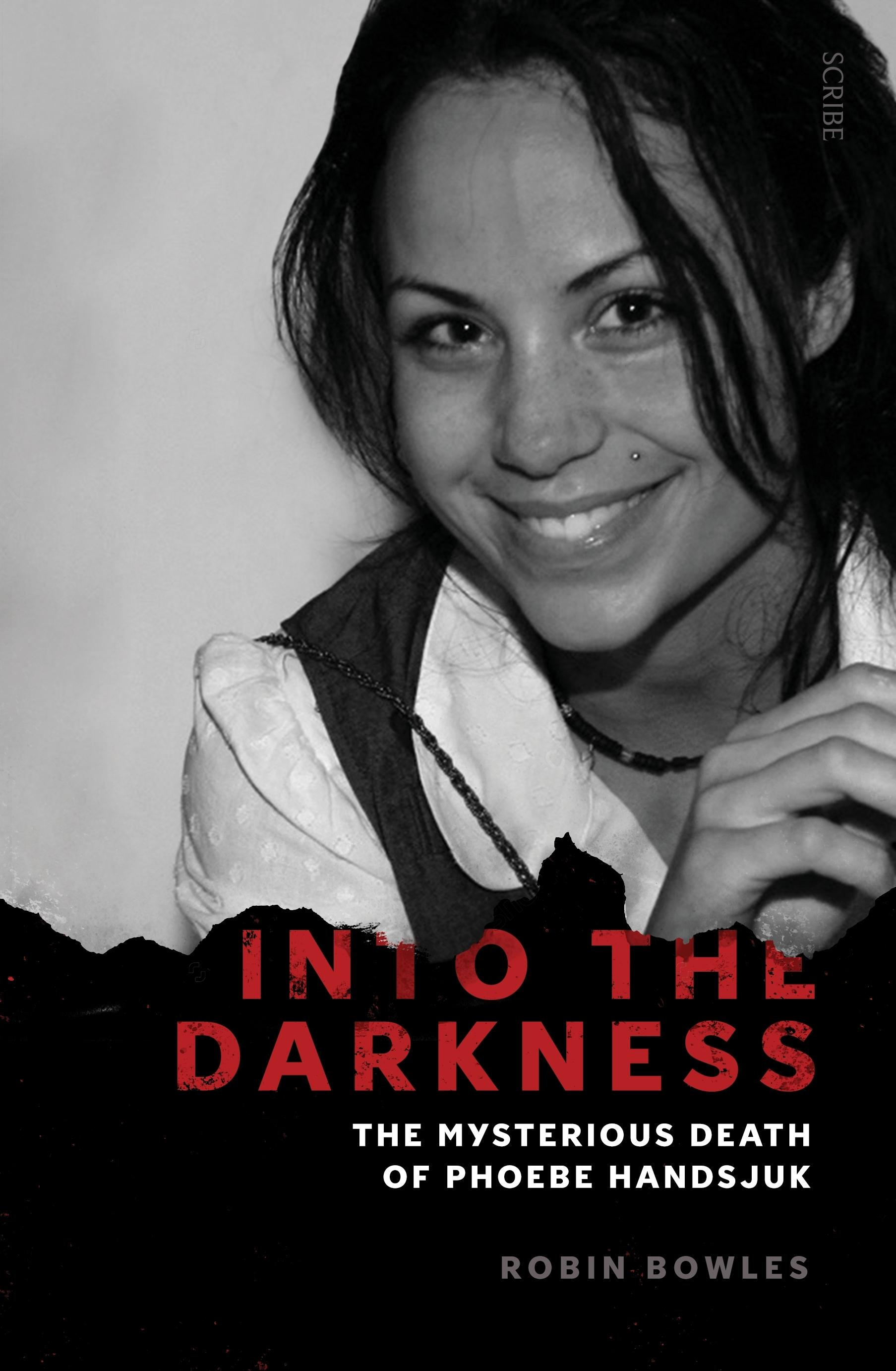 Into the Darkness: the mysterious death ofPhoebeHandsjuk