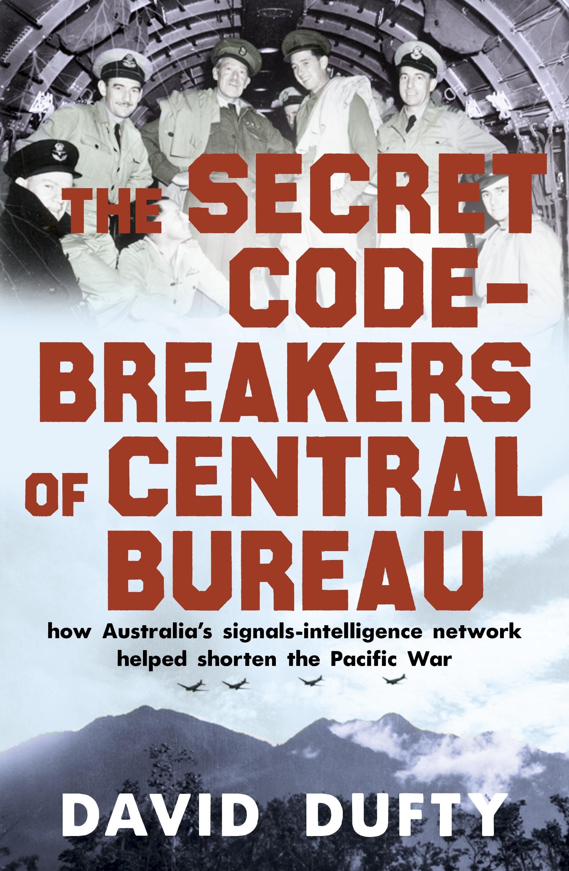 The Secret Code-Breakers ofCentralBureau