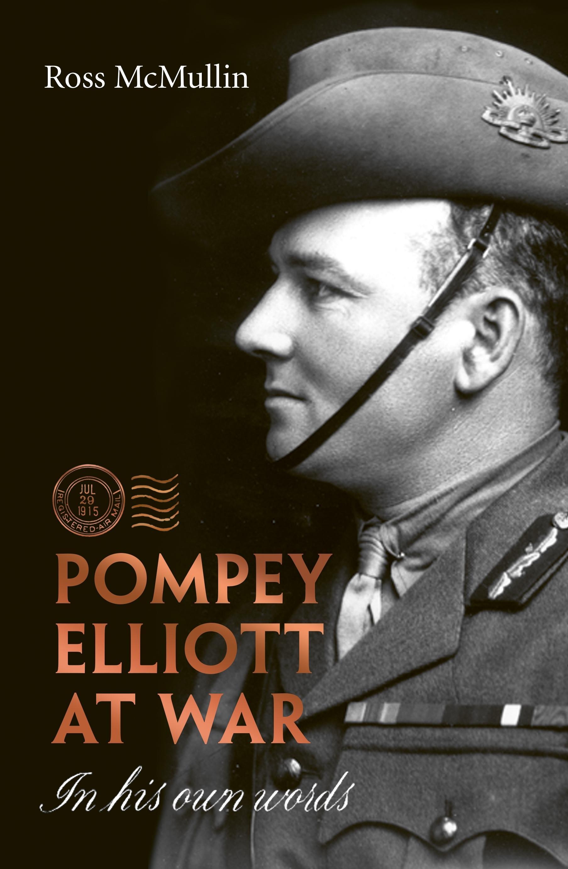 Pompey Elliott at War: In HisOwnWords