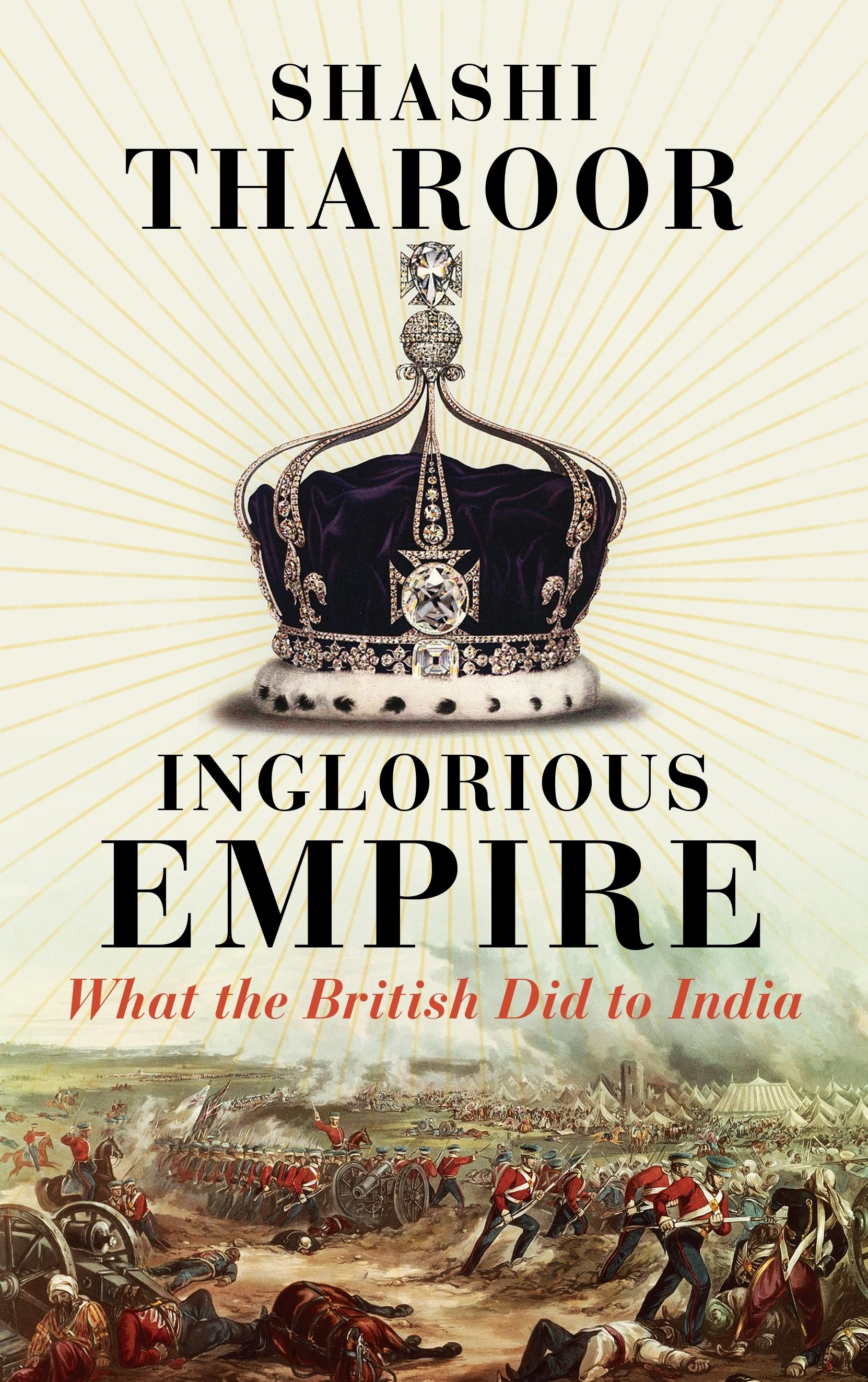 Inglorious Empire: what the British didtoIndia