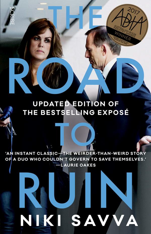The Road to Ruin: How Tony Abbott and Peta Credlin Destroyed Their Own Government (Updated Edition)