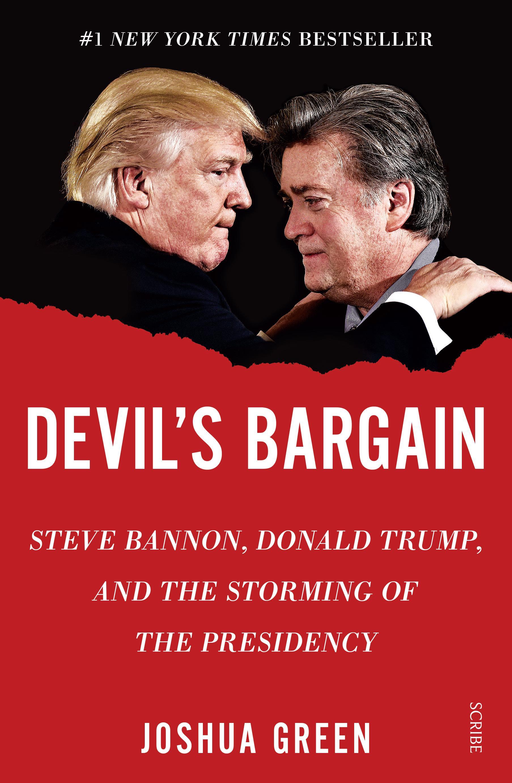 Devil's Bargain: Steve Bannon, Donald Trump, and the storming ofthepresidency