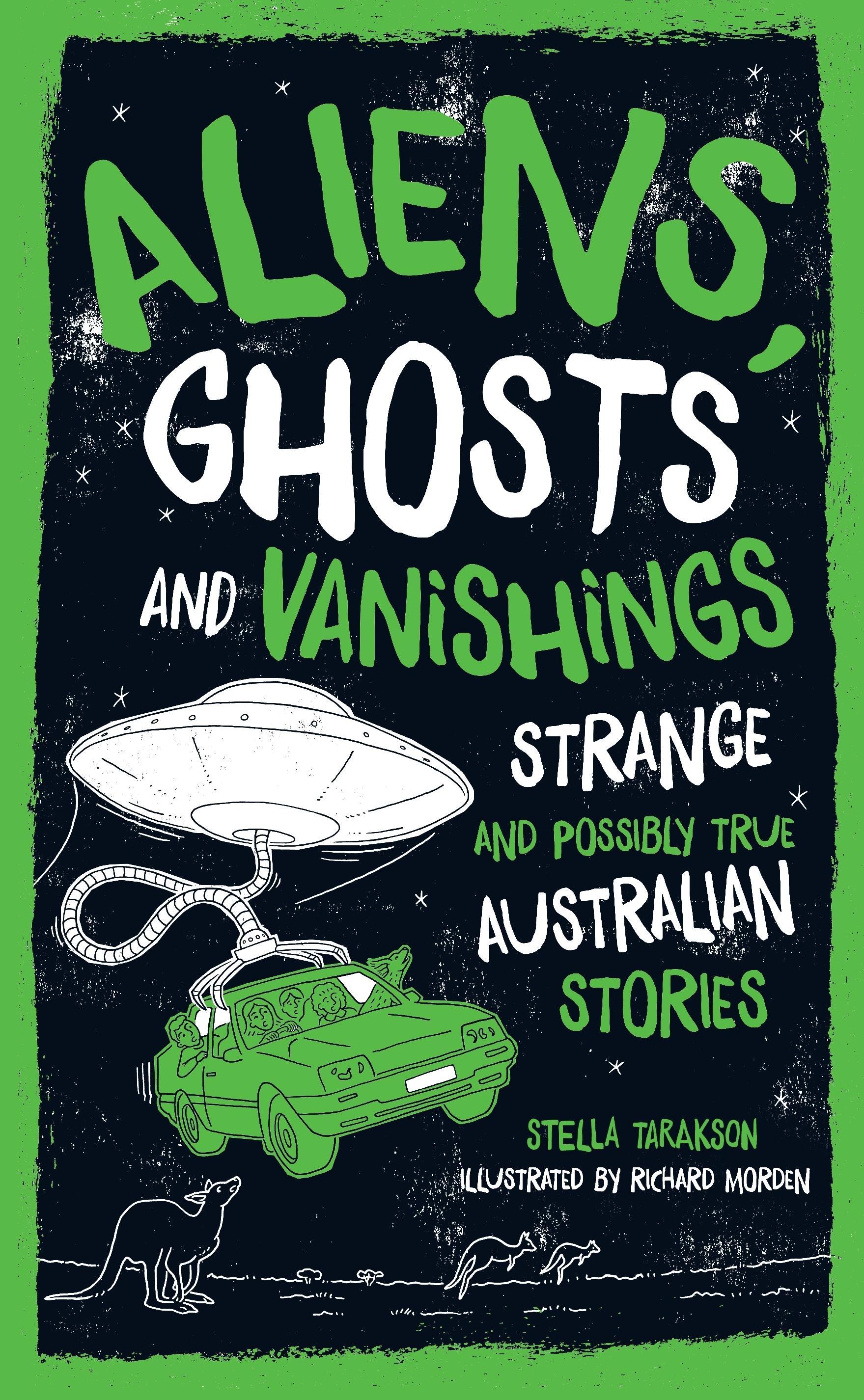 Aliens, Ghosts and Vanishings: Strange and Possibly TrueAustralianStories