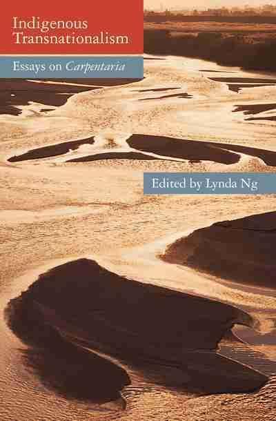 Indigenous Transnationalism: EssaysonCarpentaria
