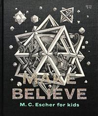 Make Believe: M.C. Escher for Kids