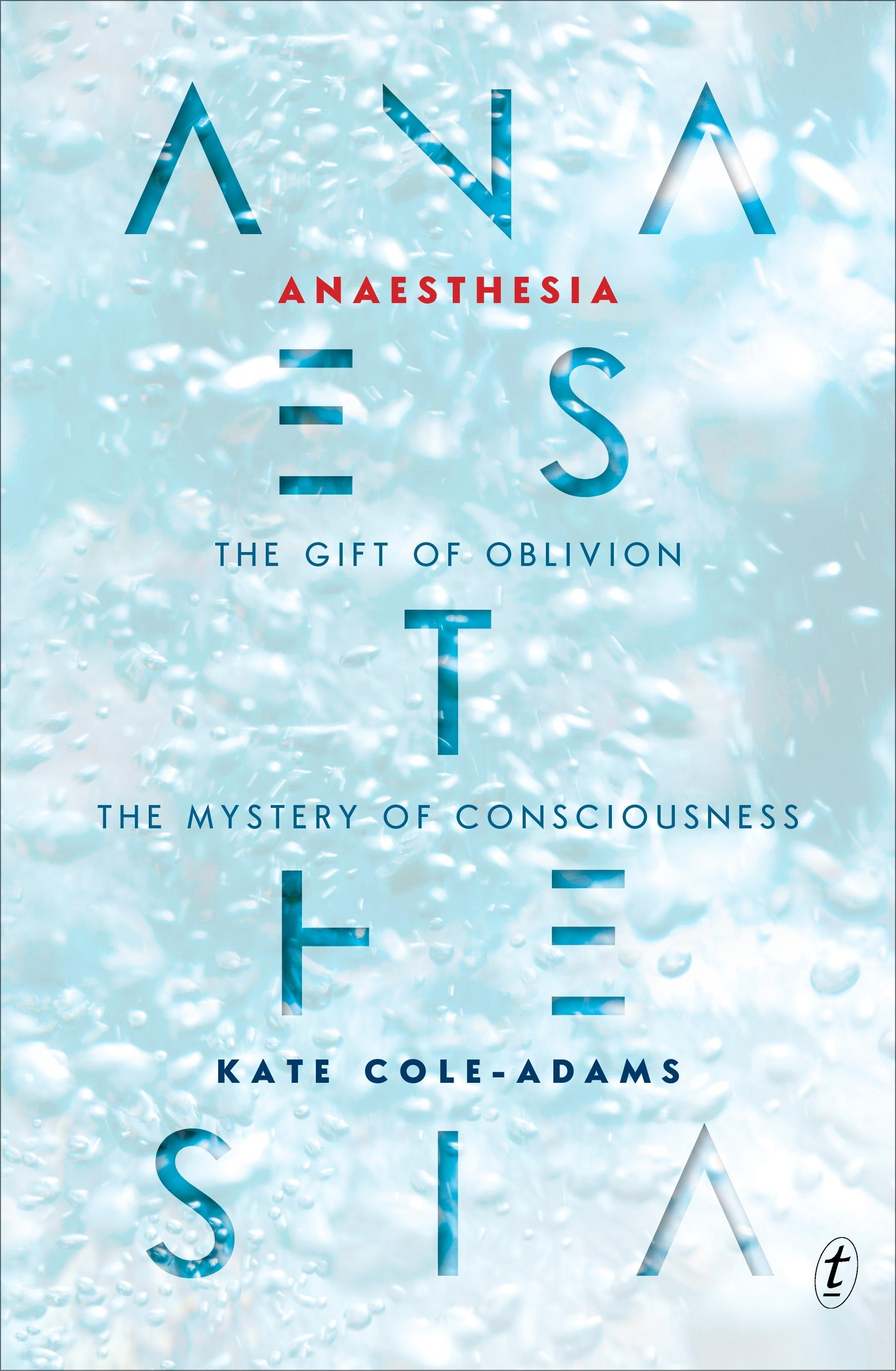Anaesthesia: The Gift of Oblivion