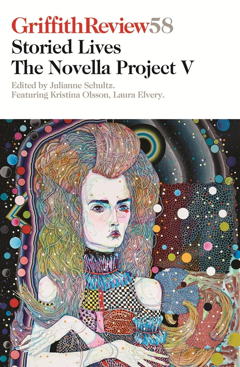 Griffith Review 58: Storied Lives - The Novella Project V