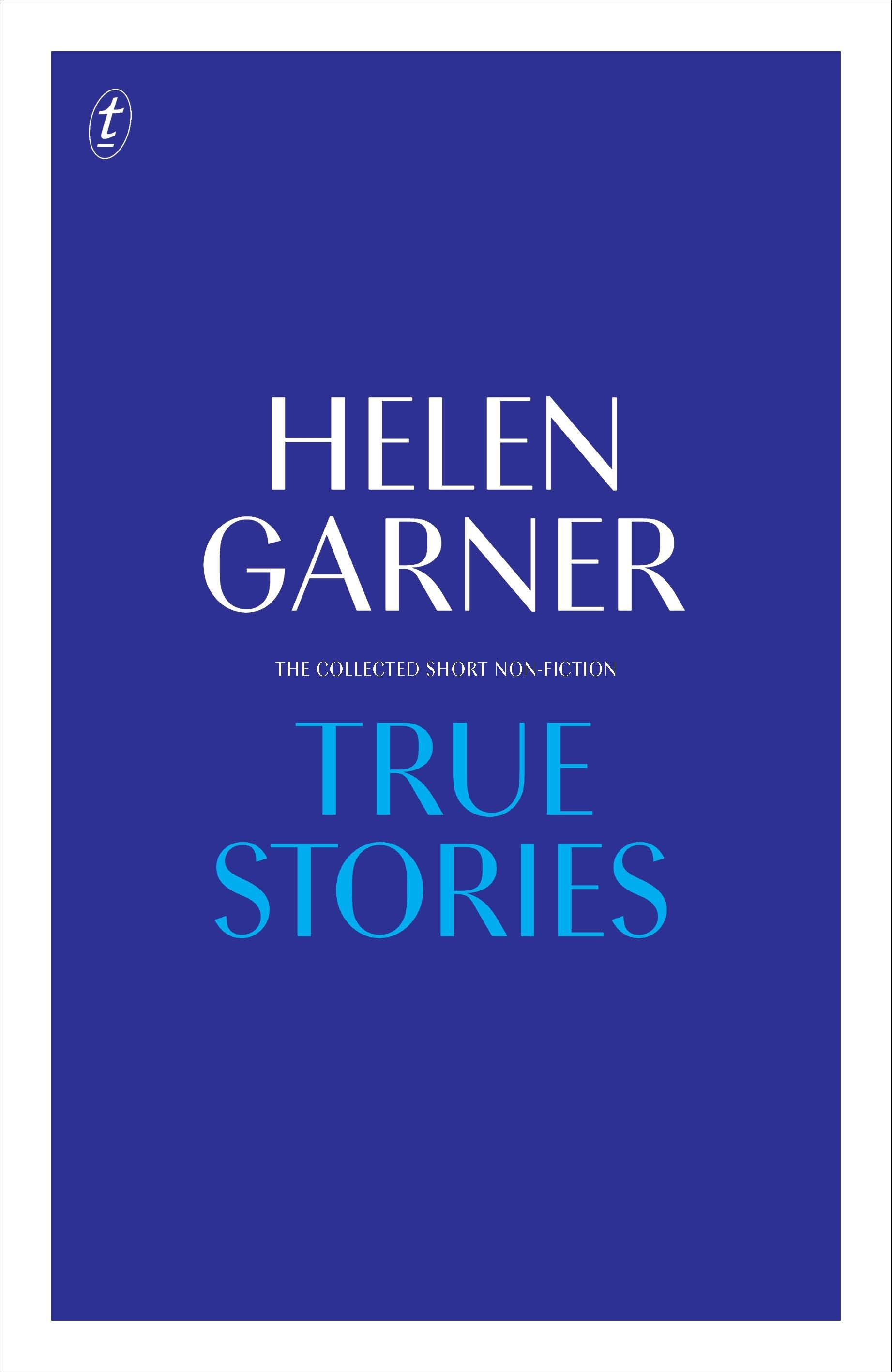 True Stories: Complete Short Non-Fiction