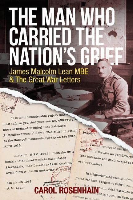 The Man Who Carried the Nation's Grief: James Malcolm Lean MBE & the GreatWarLetters