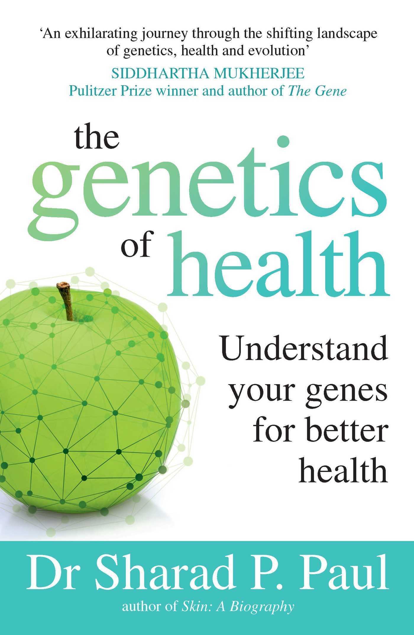 The Genetics of Health: Understand Your Genes forBetterHealth