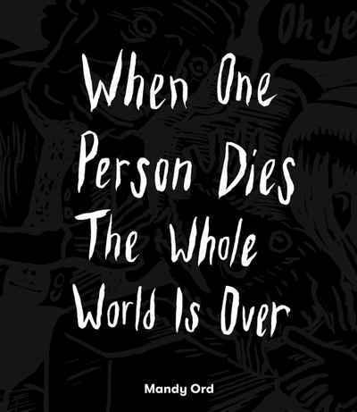 When One Person Dies The Whole World Is Over