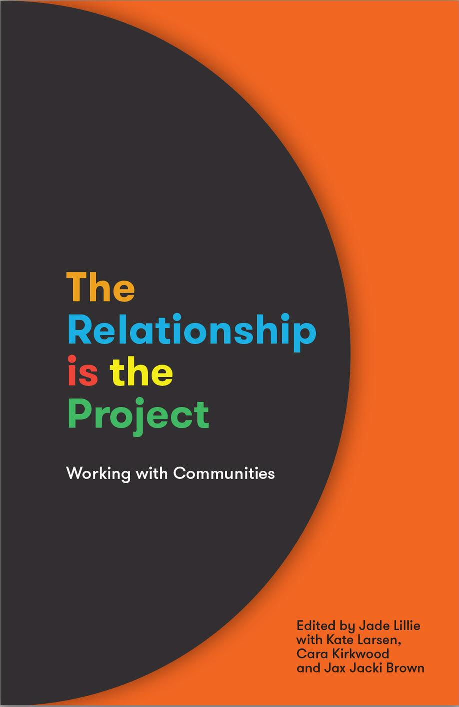 The Relationship is the Project: Working with Communities