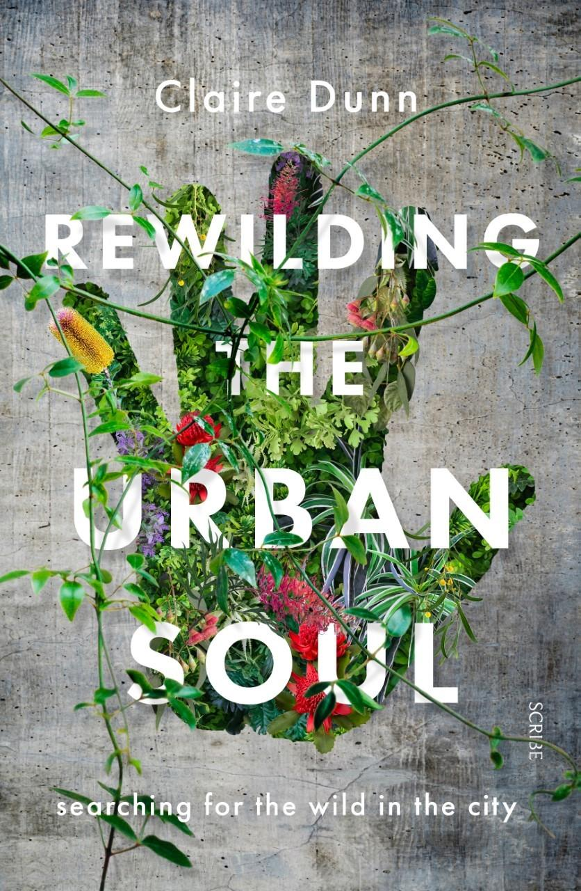 Rewilding the Urban Soul: Searching for the Wild in the City