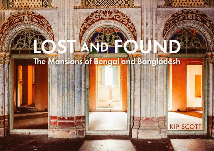 Lost and Found: The Mansions of BengalandBangladesh