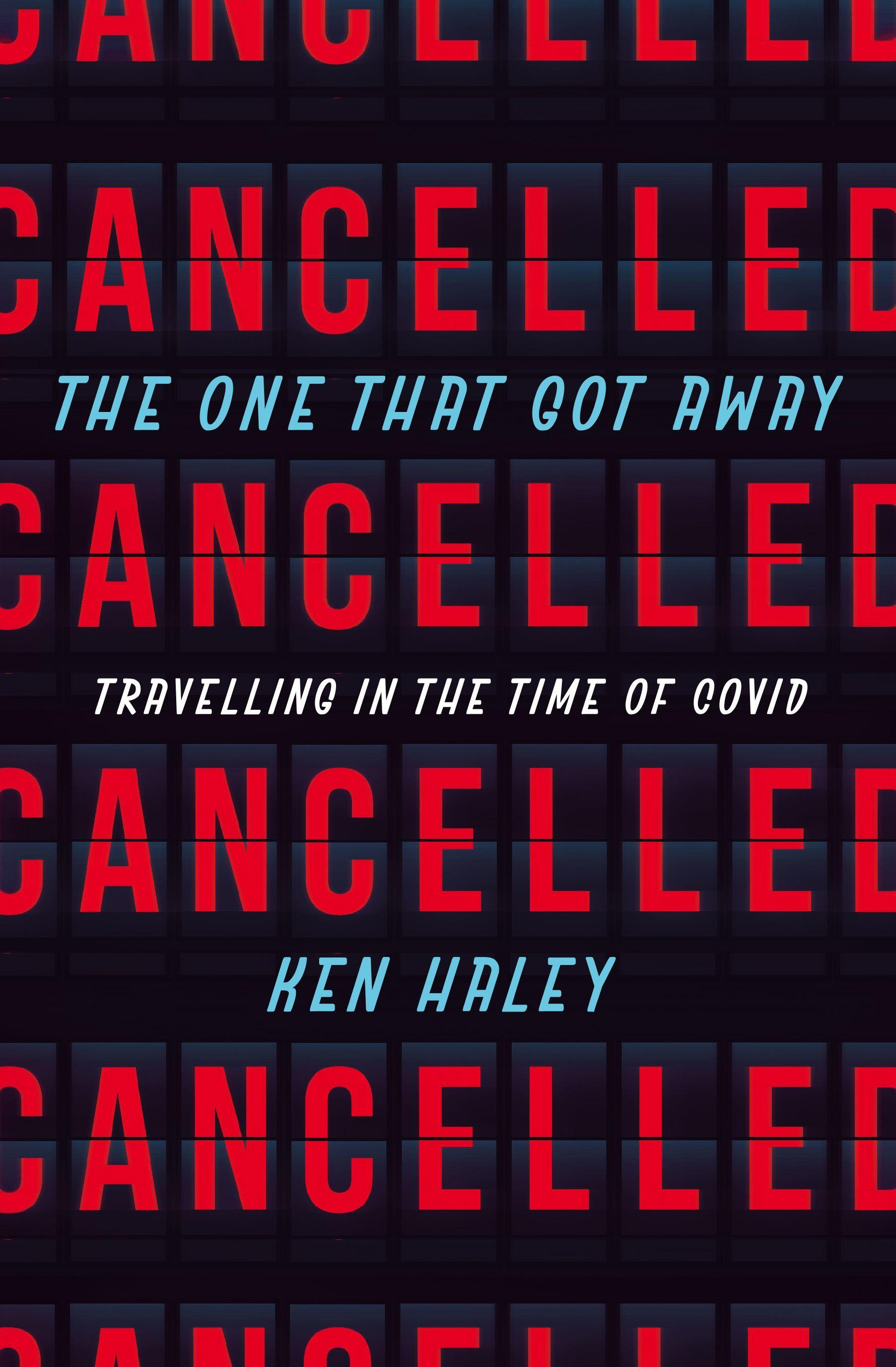 The One That Got Away: Travelling in the Time of Covid
