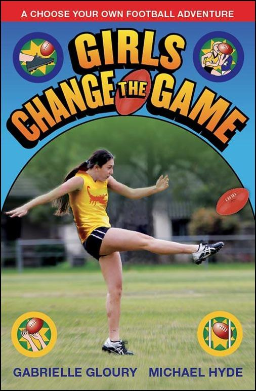 Girls Change the Game: A Choose Your Own Football Adventure