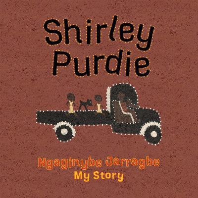 Shirley Purdie: My Story,NgaginybeJarragbe