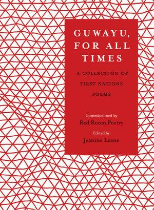 Guwayu, For All Times: A Collection of FirstNationspoems