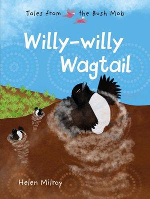 Willy-willy Wagtail (Tales from theBushMob)