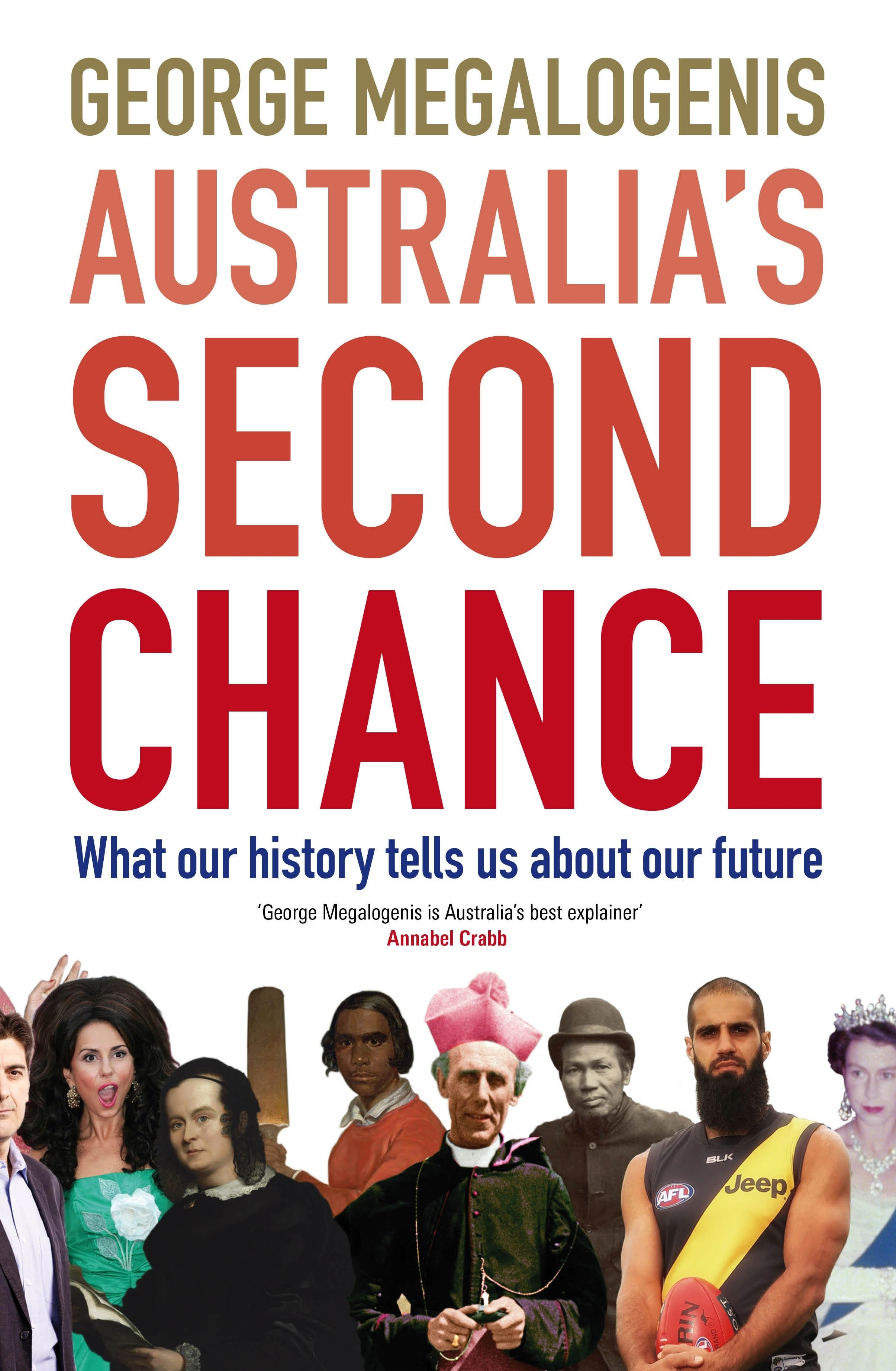 Australia's Second Chance: What our history tells us aboutourfuture