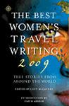 The Best Women's Travel Writing 2009: True Stories from AroundtheWorld