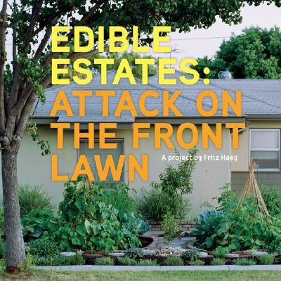 Edible Estates: Attack on the Front Lawn-a Project by FritzHaeg