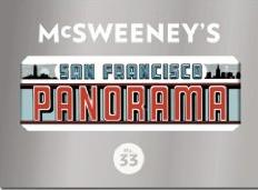 McSweeney's Issue 33: The San Francisco Panorama: The SanFranciscoPanorama